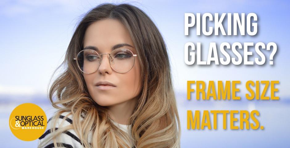 Picking Glasses? Frame Size Matters