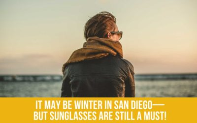 It May Be Winter in San Diego—But Sunglasses Are Still a Must!